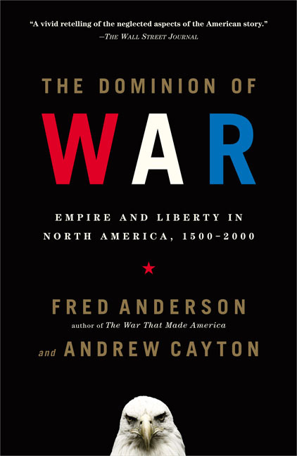 The Dominion of War By Anderson, Fred/ Cayton, Andrew