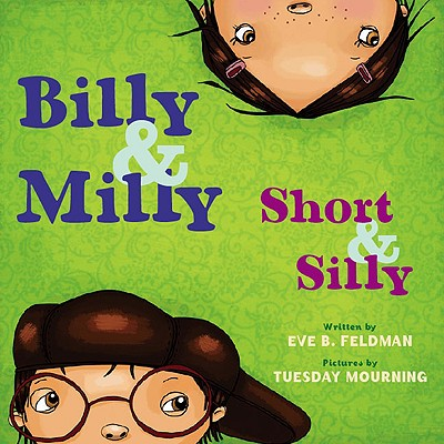 Billy & Milly, Short & Silly By Feldman, Eve B./ Mourning, Tuesday (ILT)